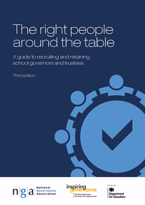 The right people around the table - A guide to recruiting and retaining school governors and trustees