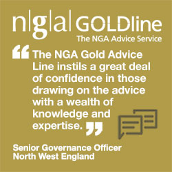 """The NGA Gold Advice Line instils a great deal of confidence in those drawing on the advice with a wealth of knowledge and expertise."" Senior Governance Officer, Cheshire East Council"
